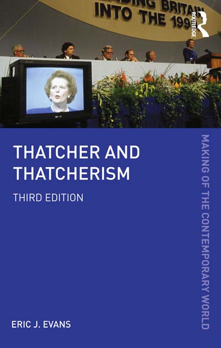 Thatcher and Thatcherism By: Eric J. Evans