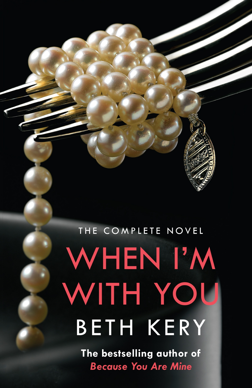 When I'm With You Complete Novel (Because You Are Mine Series #2) Because You Are Mine Series #2