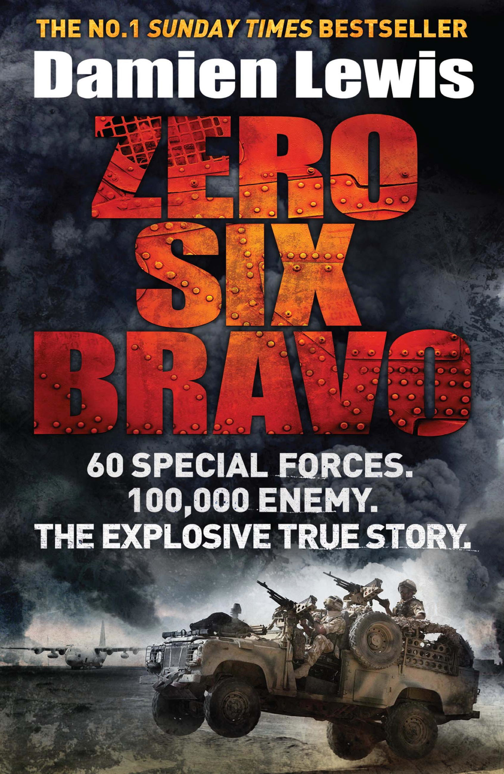 Zero Six Bravo 60 Special Forces. 100, 000 Enemy. The Explosive True Story.