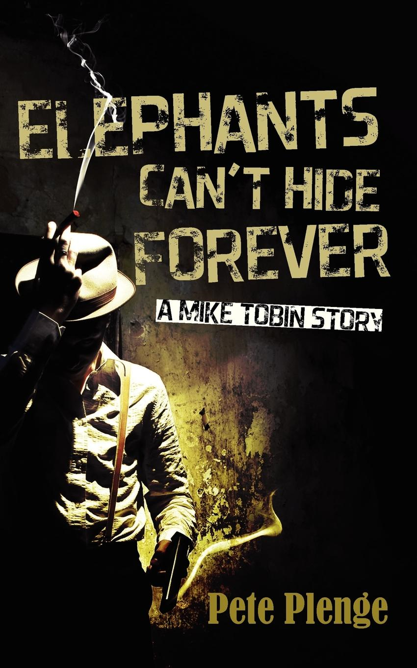 Elephants can't hide forever By: Peter Plenge