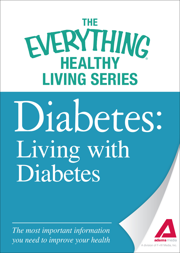 Diabetes: Living with Diabetes: The most important information you need to improve your health