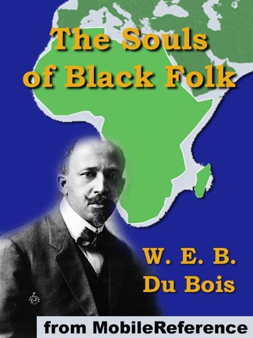 The Souls Of Black Folk  (Mobi Classics) By: W. E. B. Du Bois