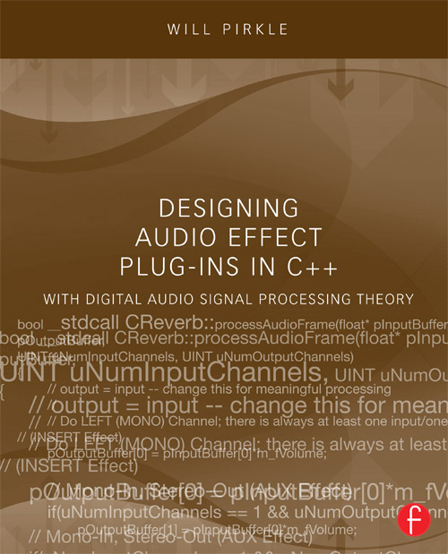 Designing Audio Effect Plug-Ins in C++ With Digital Audio Signal Processing Theory