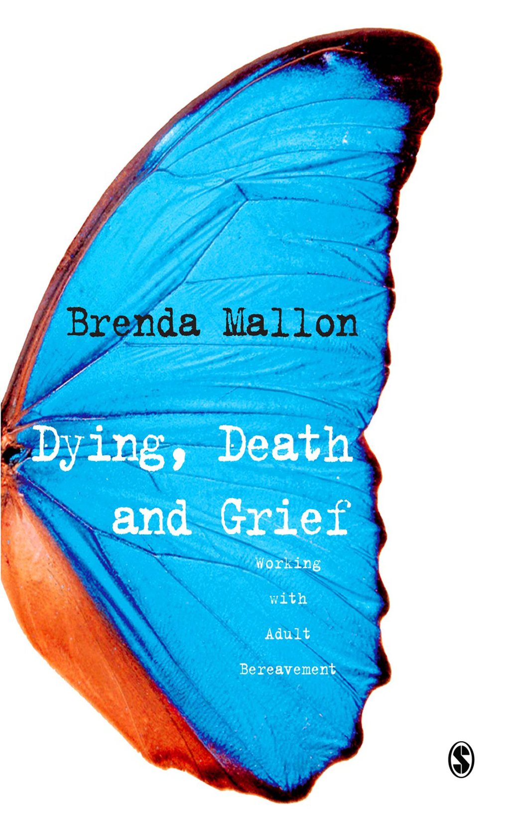 Dying,  Death and Grief Working with Adult Bereavement