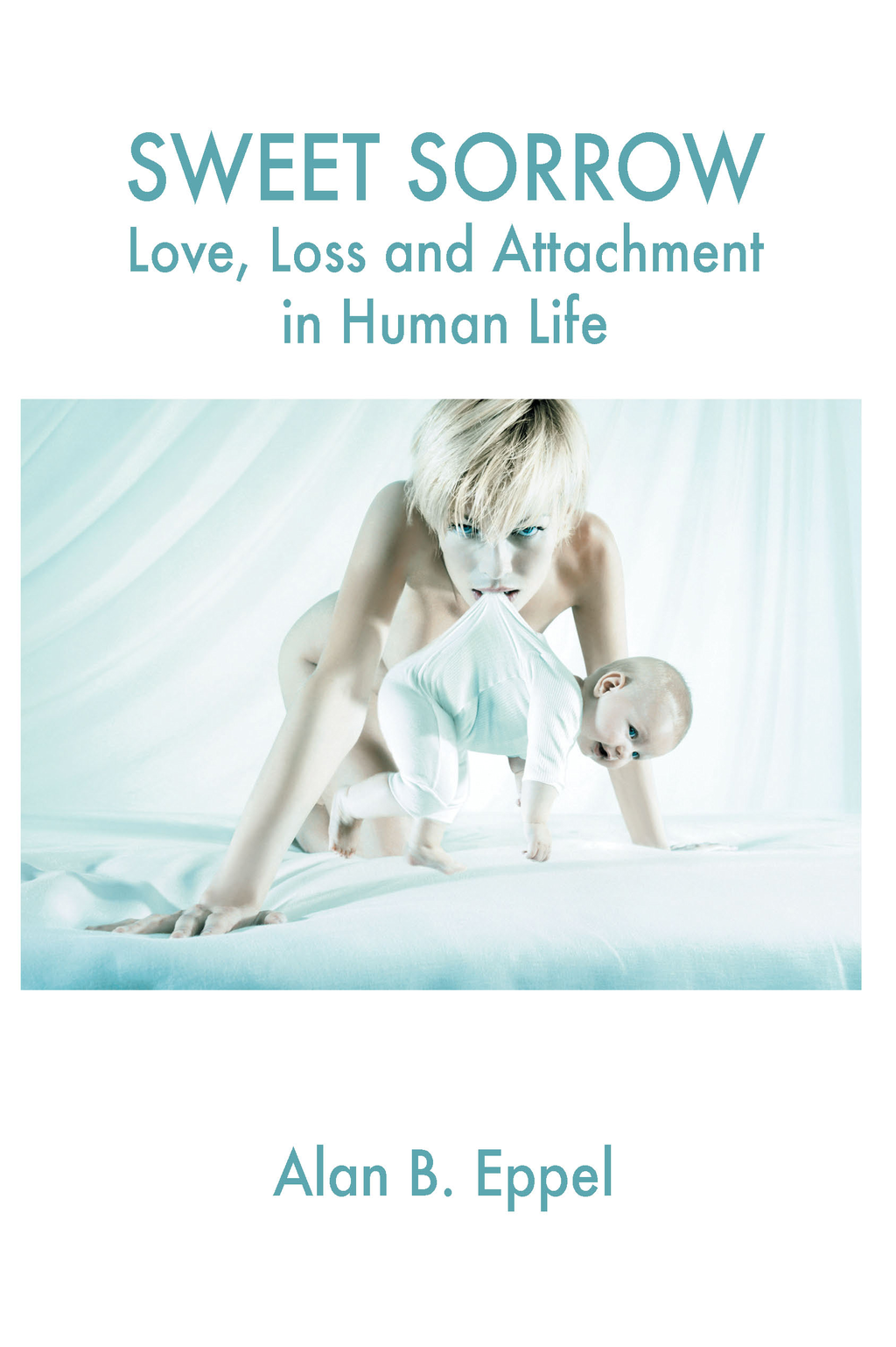 Sweet Sorrow: Love, Loss and Attachment in Human Life