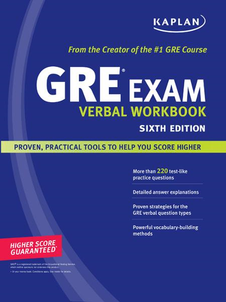 Kaplan GRE Exam Verbal Workbook By: Kaplan