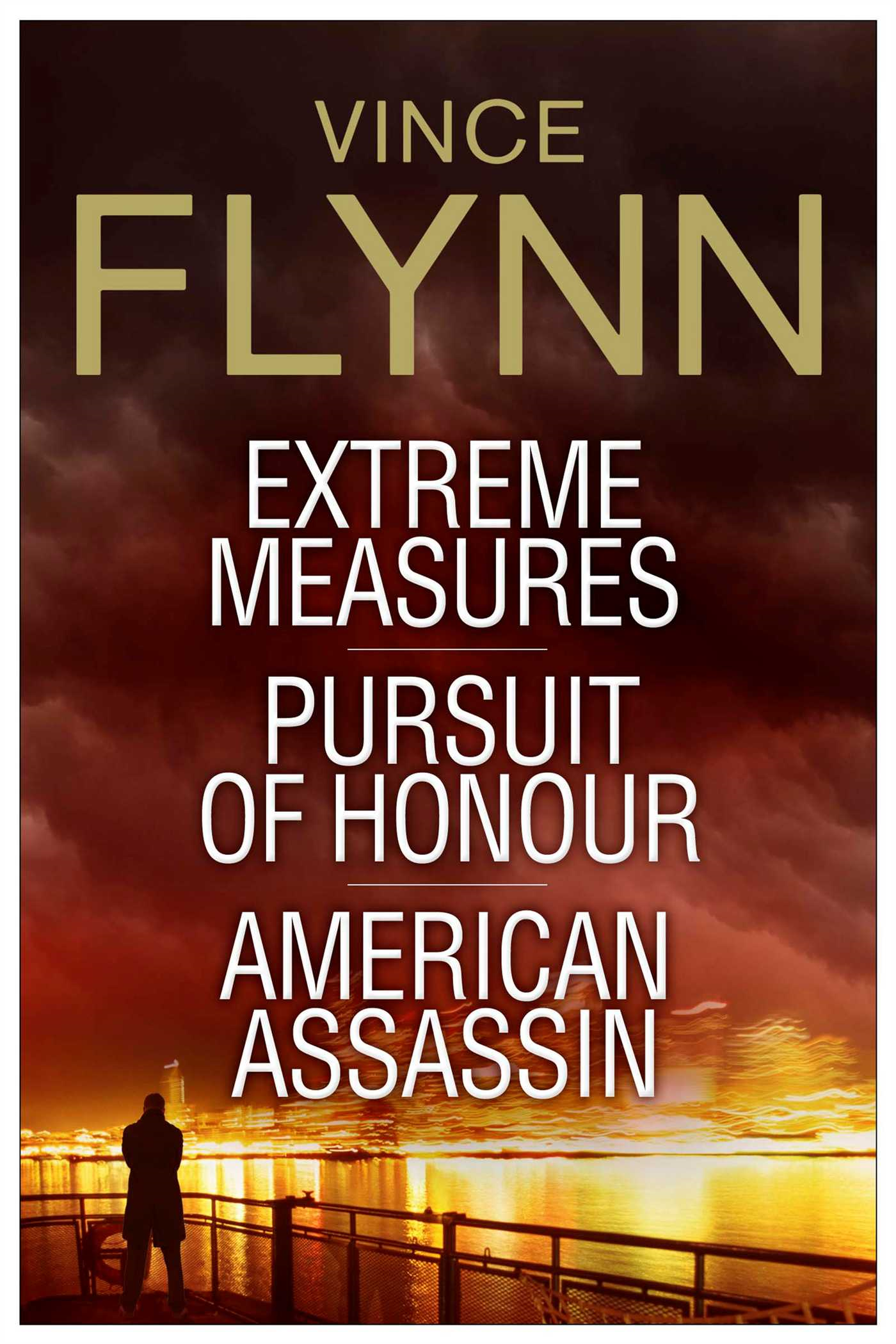 Vince Flynn Collectors' Edition #4 Extreme Measures, Pursuit of Honour, and American Assassin