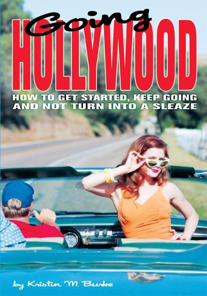 Going HOLLYWOOD By: Kristin Burke