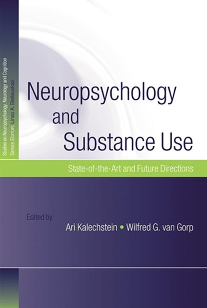 Neuropsychology and Substance Use State-of-the-Art and Future Directions