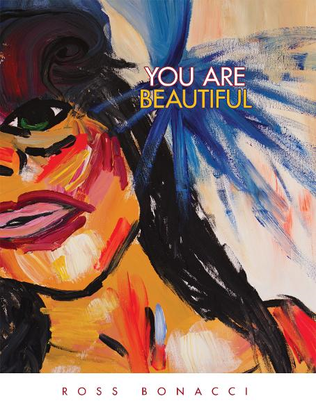 You Are Beautiful By: Ross Bonacci
