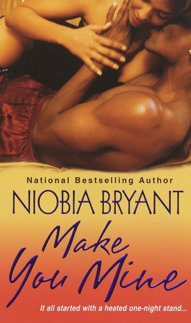 Make You Mine By: Niobia Bryant