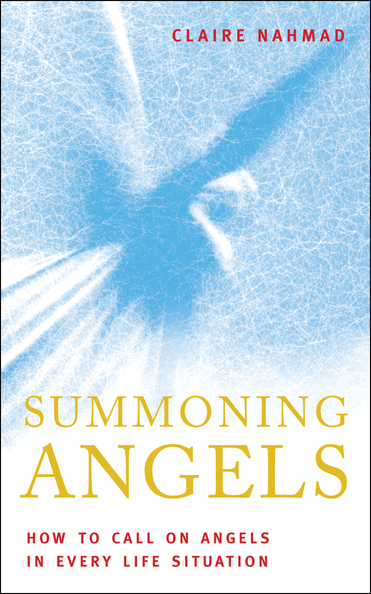 Summoning Angels: How To Call On Angels In Every Life Situations