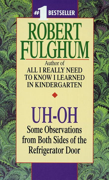 Uh-Oh By: Robert Fulghum