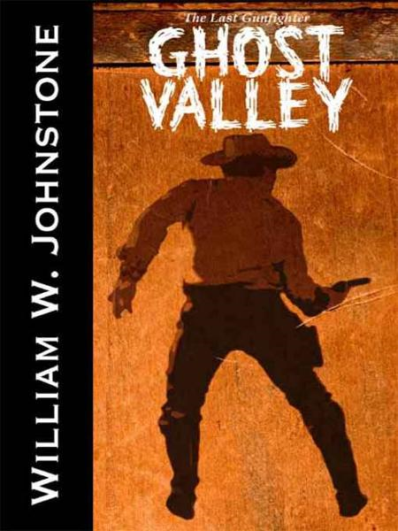 Ghost Valley By: William Johnstone