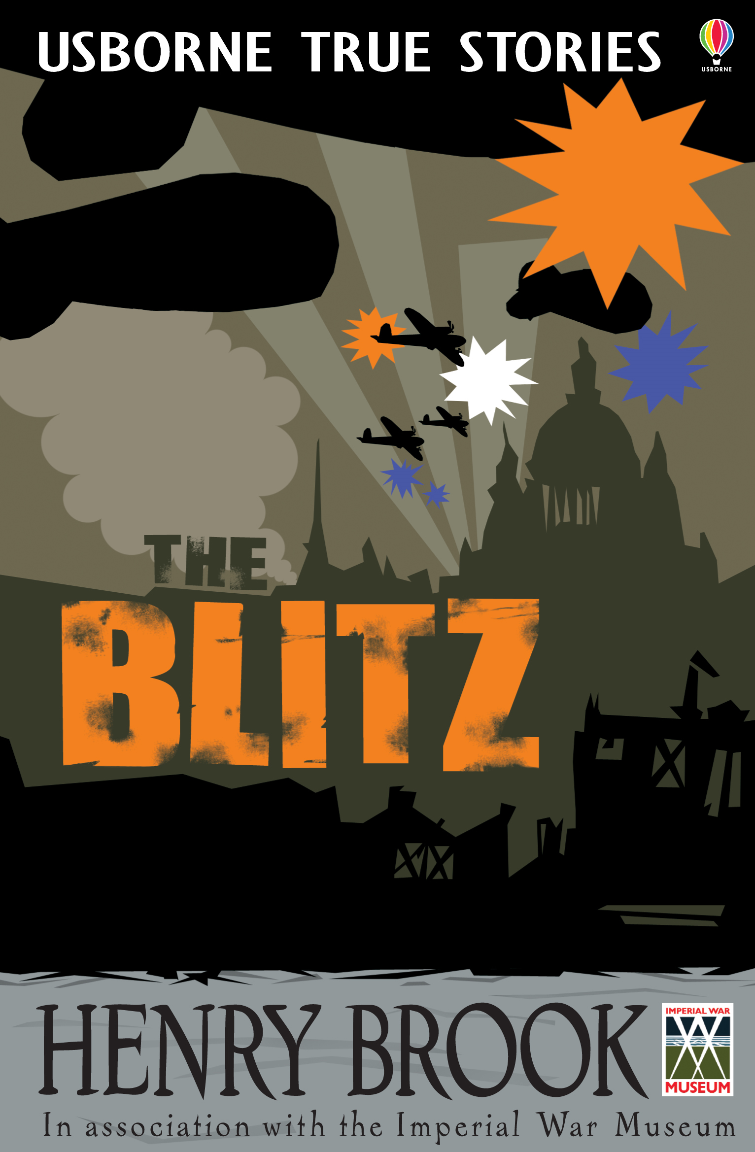 True Stories of the Blitz: Usborne True Stories