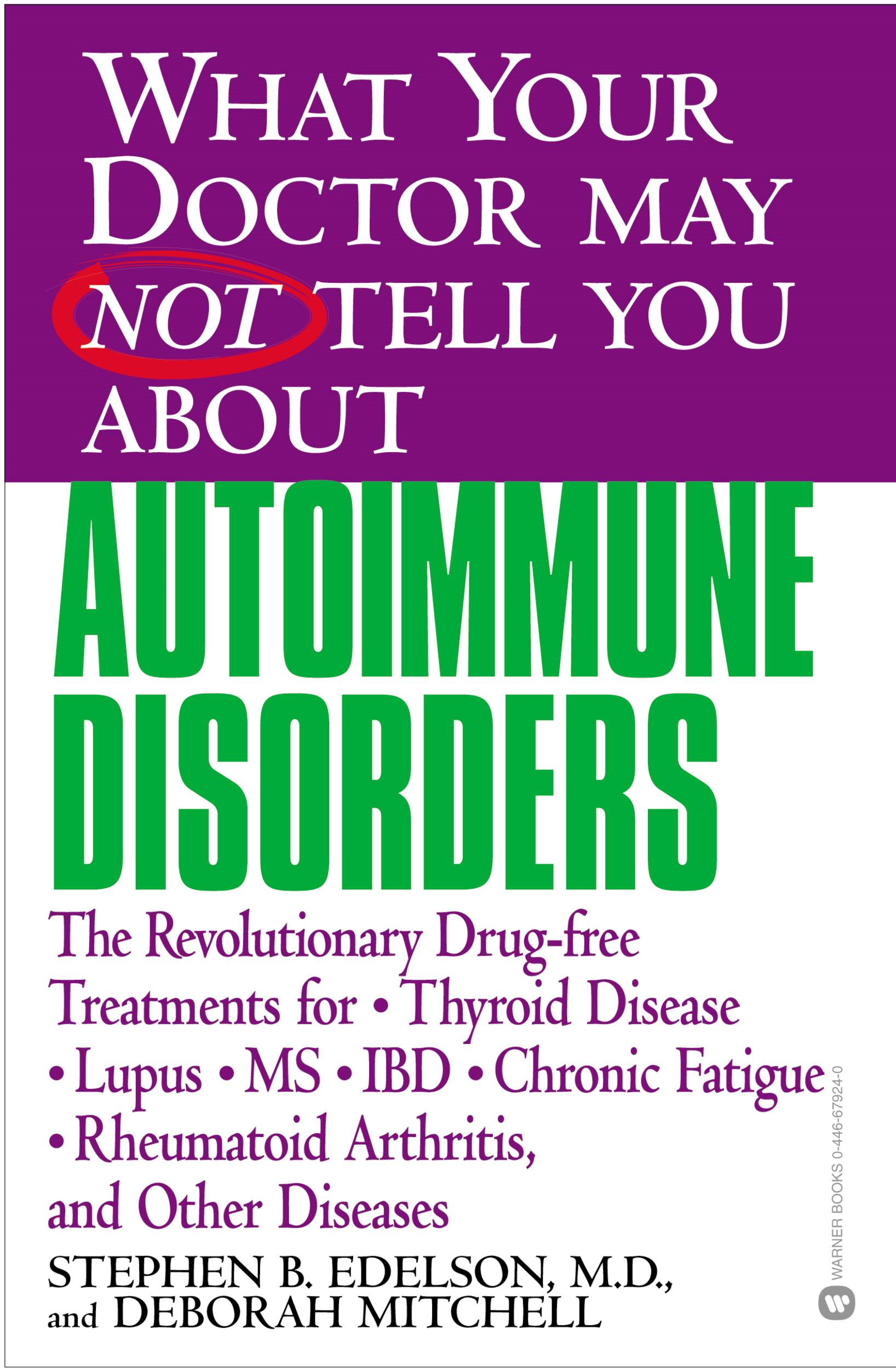 What Your Doctor May Not Tell You About(TM): Autoimmune Disorders