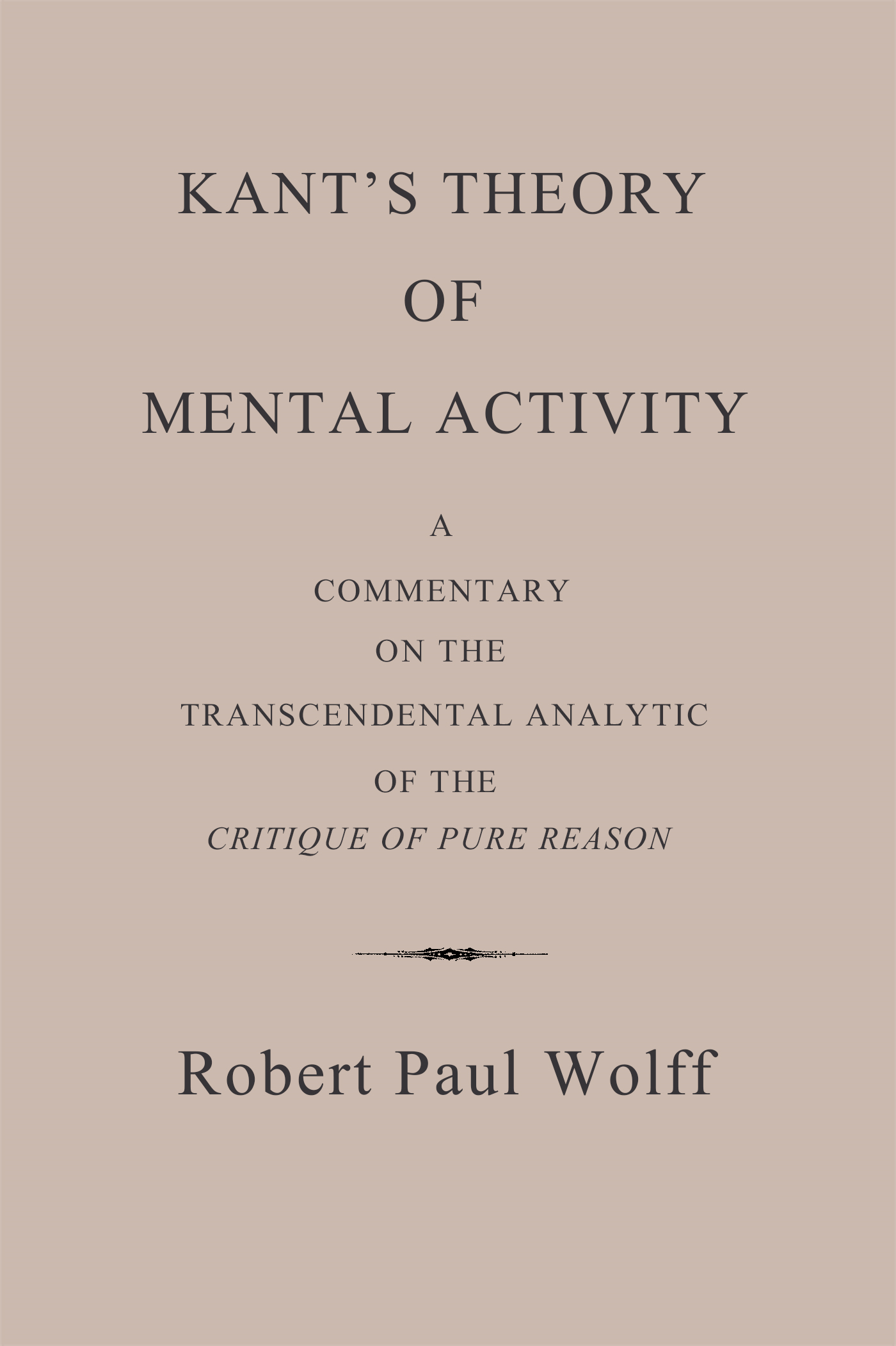 Robert Paul Wolff - Kant's Theory of Mental Activity