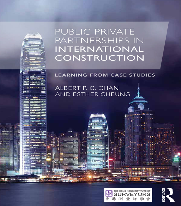 Public Private Partnerships in International Construction Learning from case studies