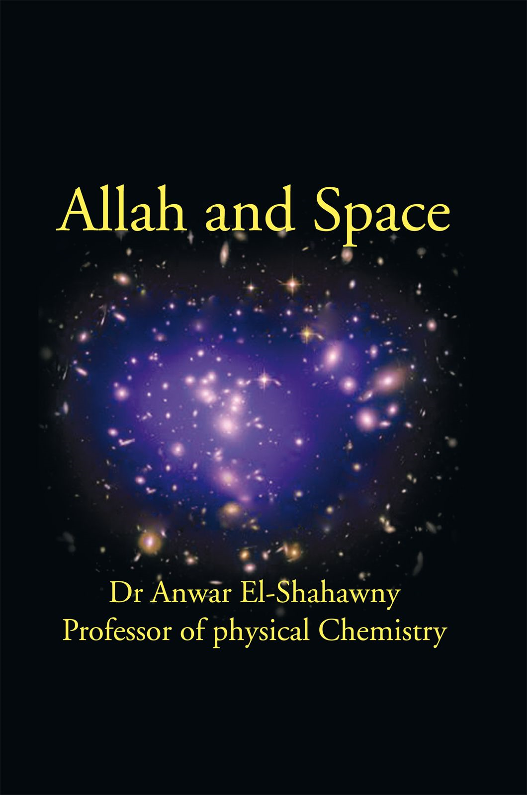 Allah And Space By: Dr Anwar El-Shahawy