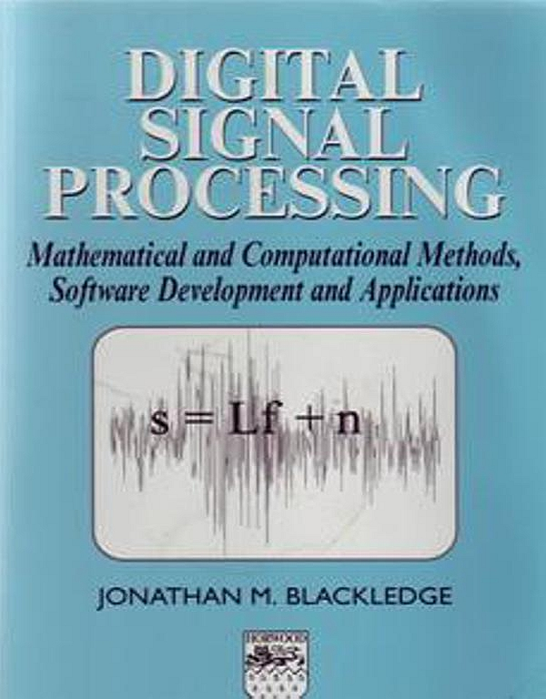Digital Signal Processing Mathematical and Computational Methods,  Software Development and Applications