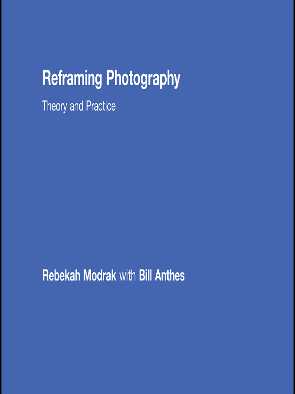 Reframing Photography Theory and Practice