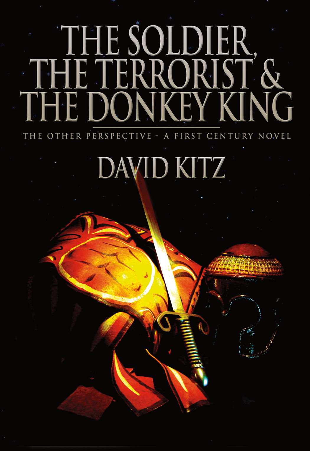 The Soldier, the Terrorist and the Donkey King By: David Kitz