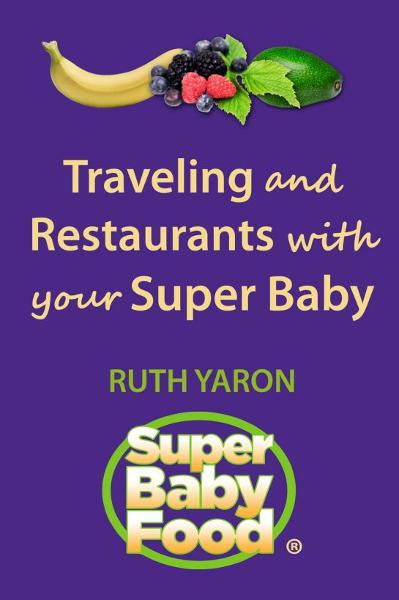 Traveling & Restaurants with Your Super Baby