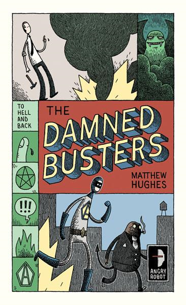 The Damned Busters By: Matthew Hughes