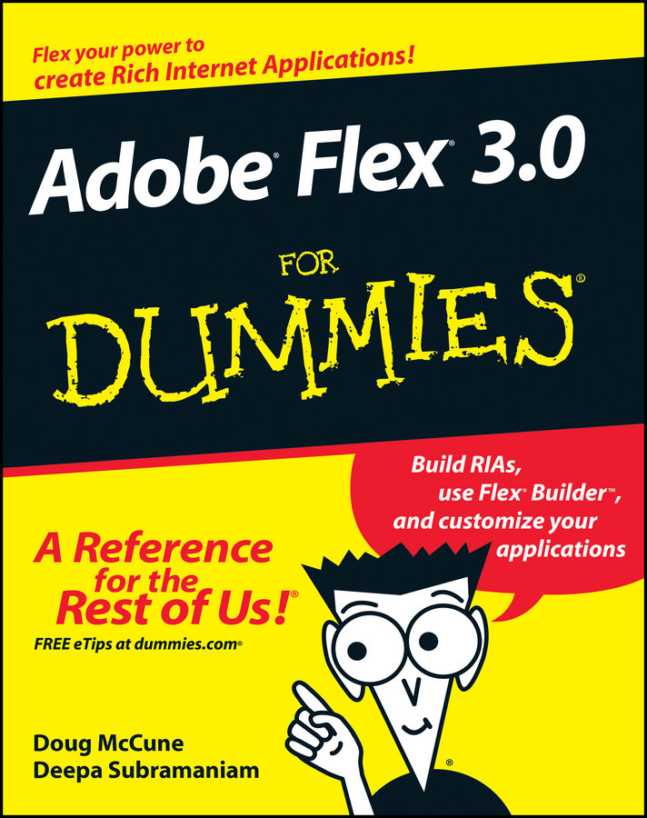 Adobe Flex 3.0 For Dummies By: Deepa Subramaniam,Doug McCune