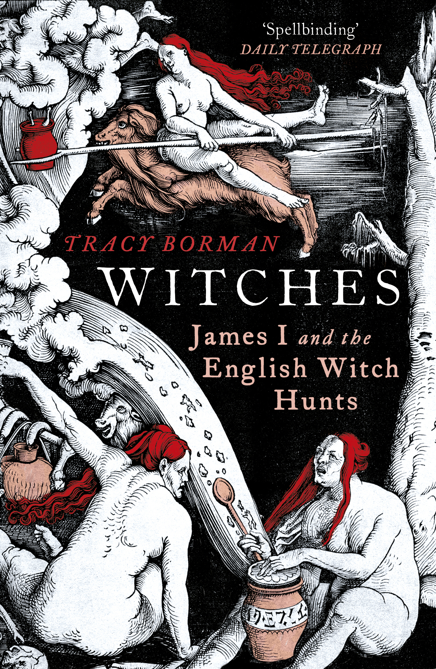 Witches A Tale of Sorcery, Scandal and Seduction
