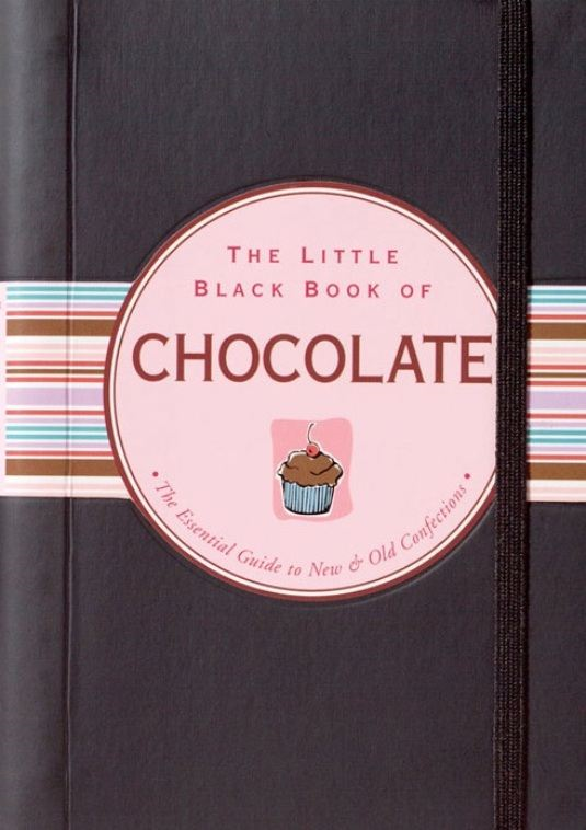 The Little Black Book of Chocolate By: Barbara Bloch Benjamin