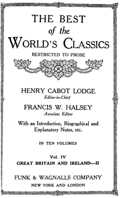 The Best Of The World's Classics (Restricted To Prose) Volume IV - Great Britain And Ireland II: 1672-1800  (Mobi Classics) By: Henry Cabot Lodge (Editor)