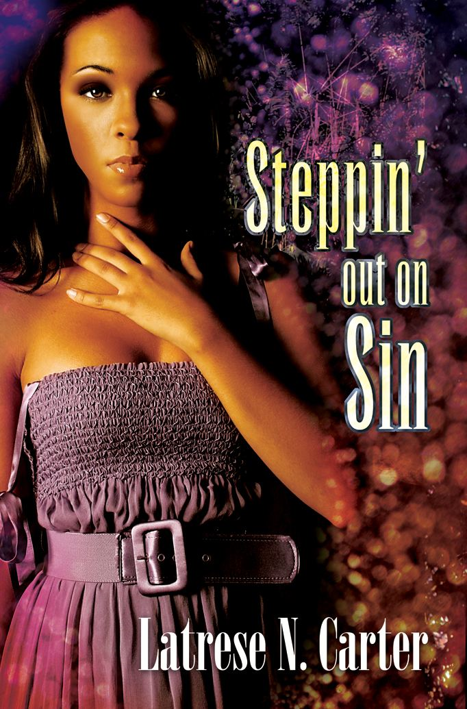 Steppin Out on Sin By: Latrese N. Carter
