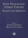 Post Traumatic Stress Theory: Research And Application: