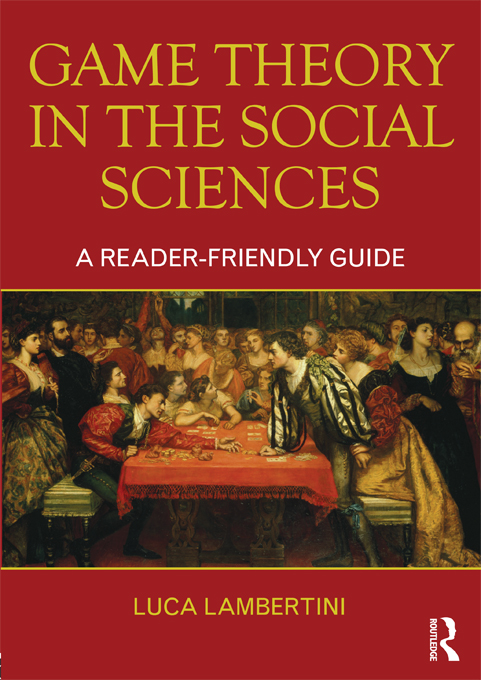 Game Theory in the Social Sciences A Reader-friendly Guide