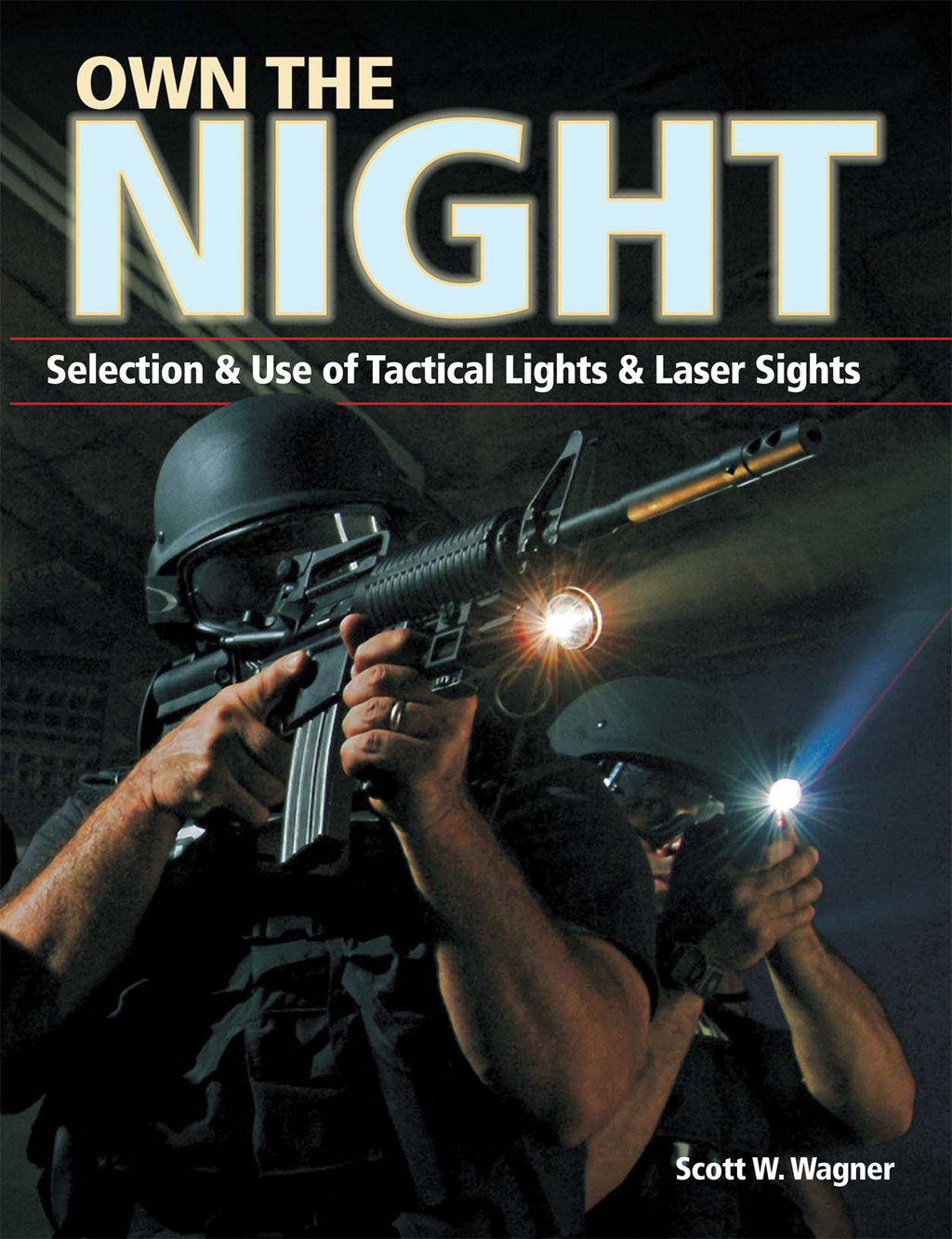 Own the Night Selection and Use of Tactical Lights and Laser Sights