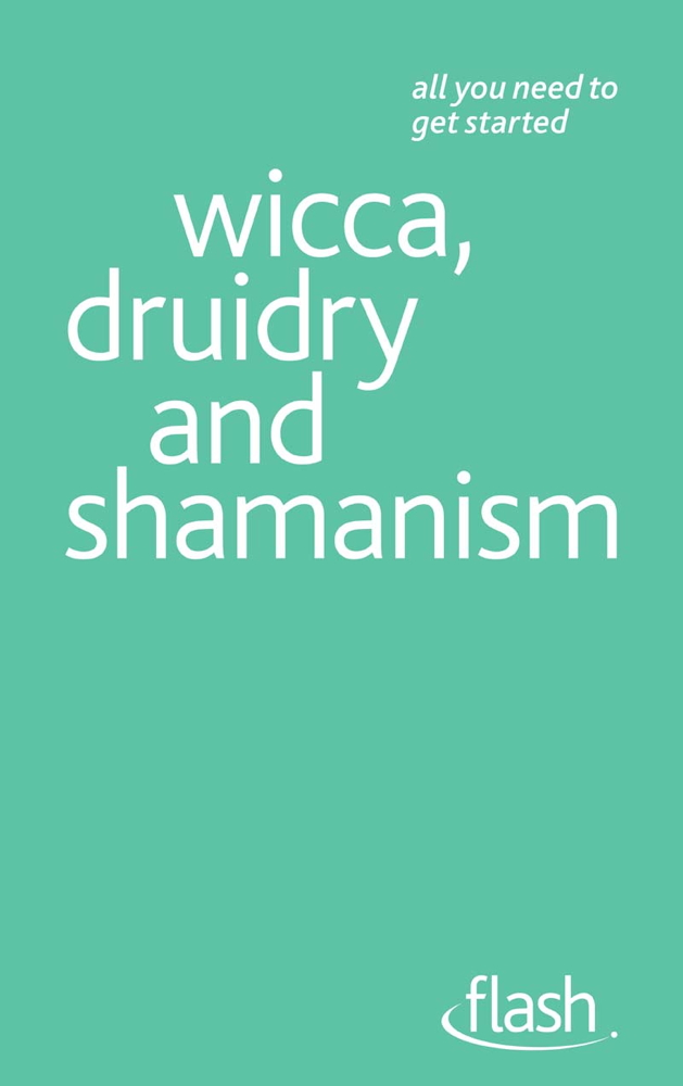 Wicca, Druidry and Shamanism By: Teresa Moorey