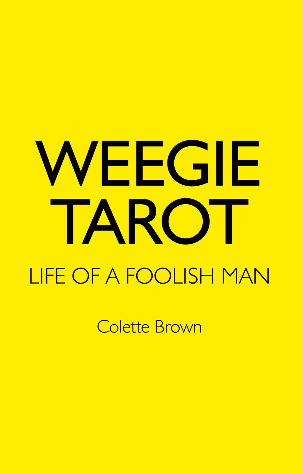 Weegie Tarot: Life of a Foolish Man