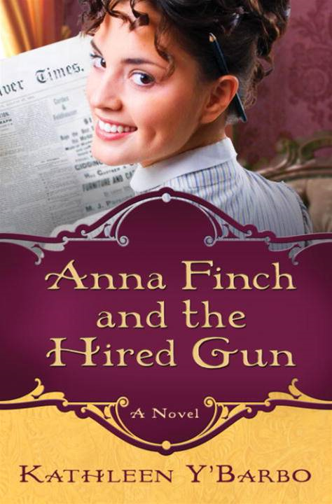 Anna Finch and the Hired Gun By: Kathleen Y'Barbo