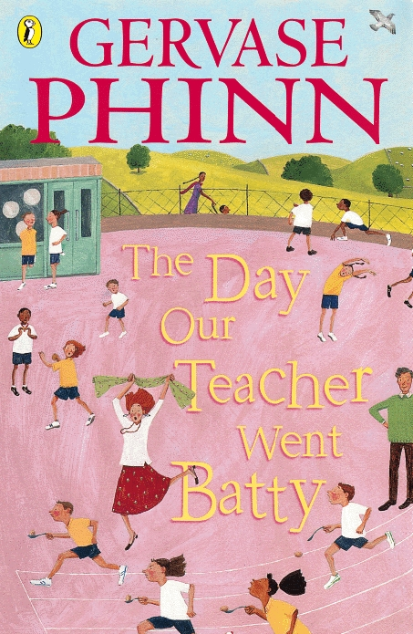 The Day Our Teacher Went Batty By: Gervase Phinn,Chris Mould