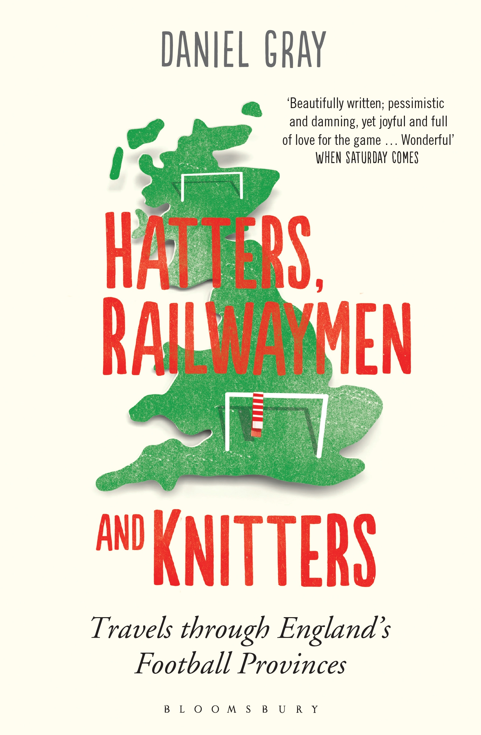 Hatters,  Railwaymen and Knitters Travels through England s Football Provinces