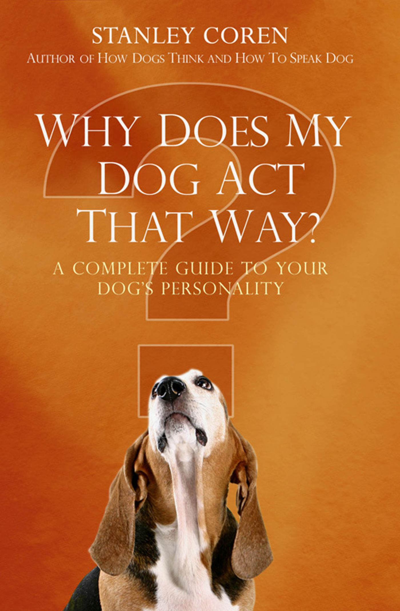 Why Does My Dog Act That Way? A Complete Guide to Your Dog's Personality