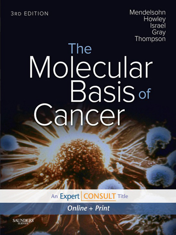 The Molecular Basis of Cancer By: Craig B. Thompson,Joe W. Gray,John Mendelsohn,Mark A. Israel,Peter M. Howley