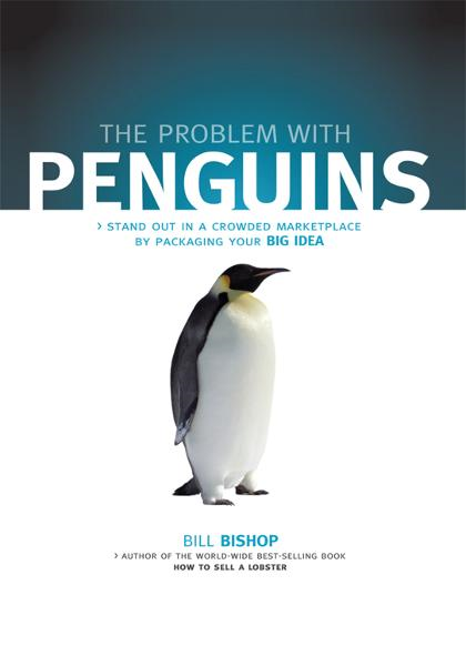 The Problem with Penguins By: Bill Bishop