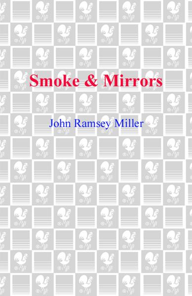 Smoke & Mirrors By: John Ramsey Miller
