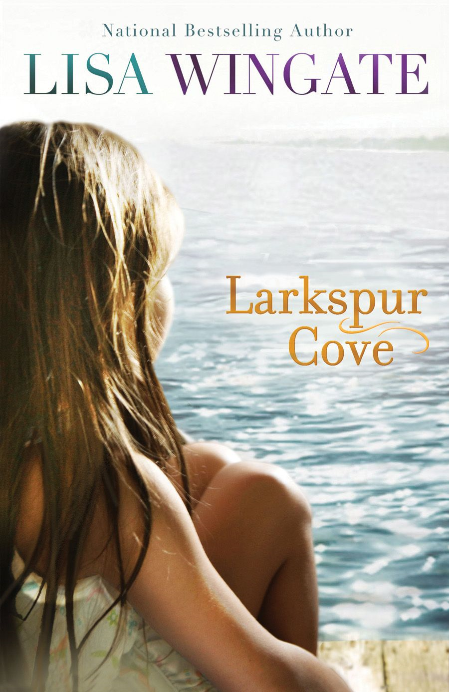 Larkspur Cove (The Shores of Moses Lake Book #1) By: Lisa Wingate