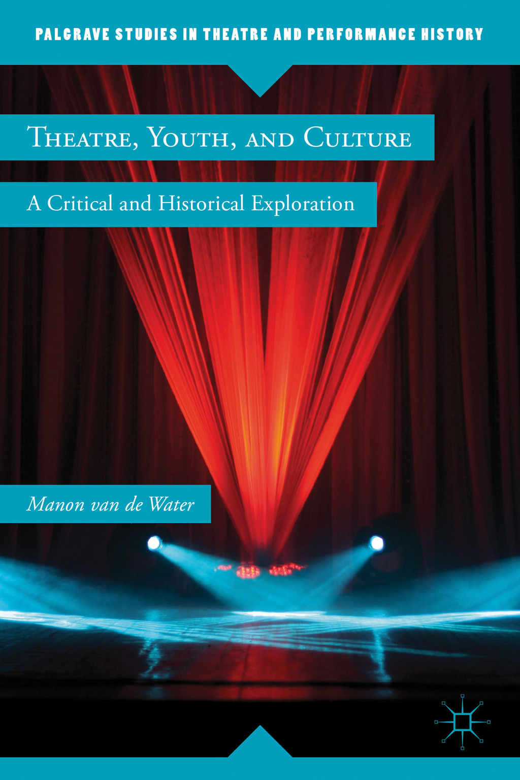 Theatre,  Youth,  and Culture A Critical and Historical Exploration