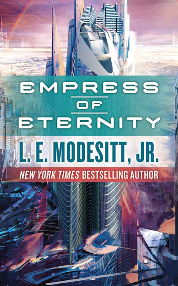 Empress of Eternity By: L. E. Modesitt