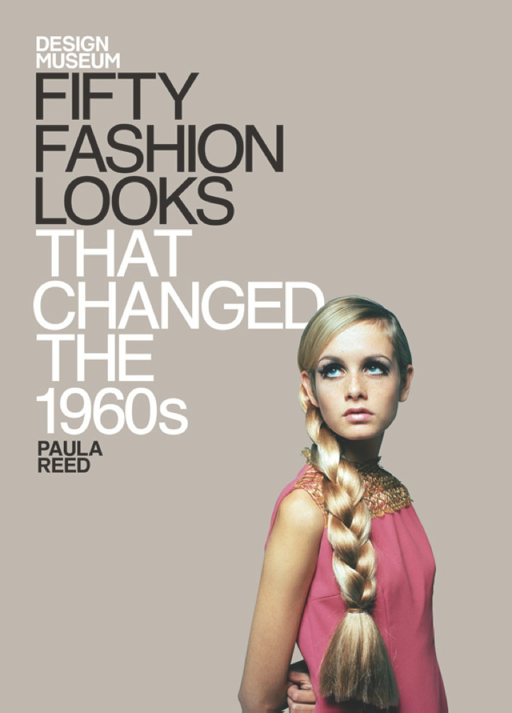 Fifty Fashion Looks that Changed the 1960s Design Museum Fifty