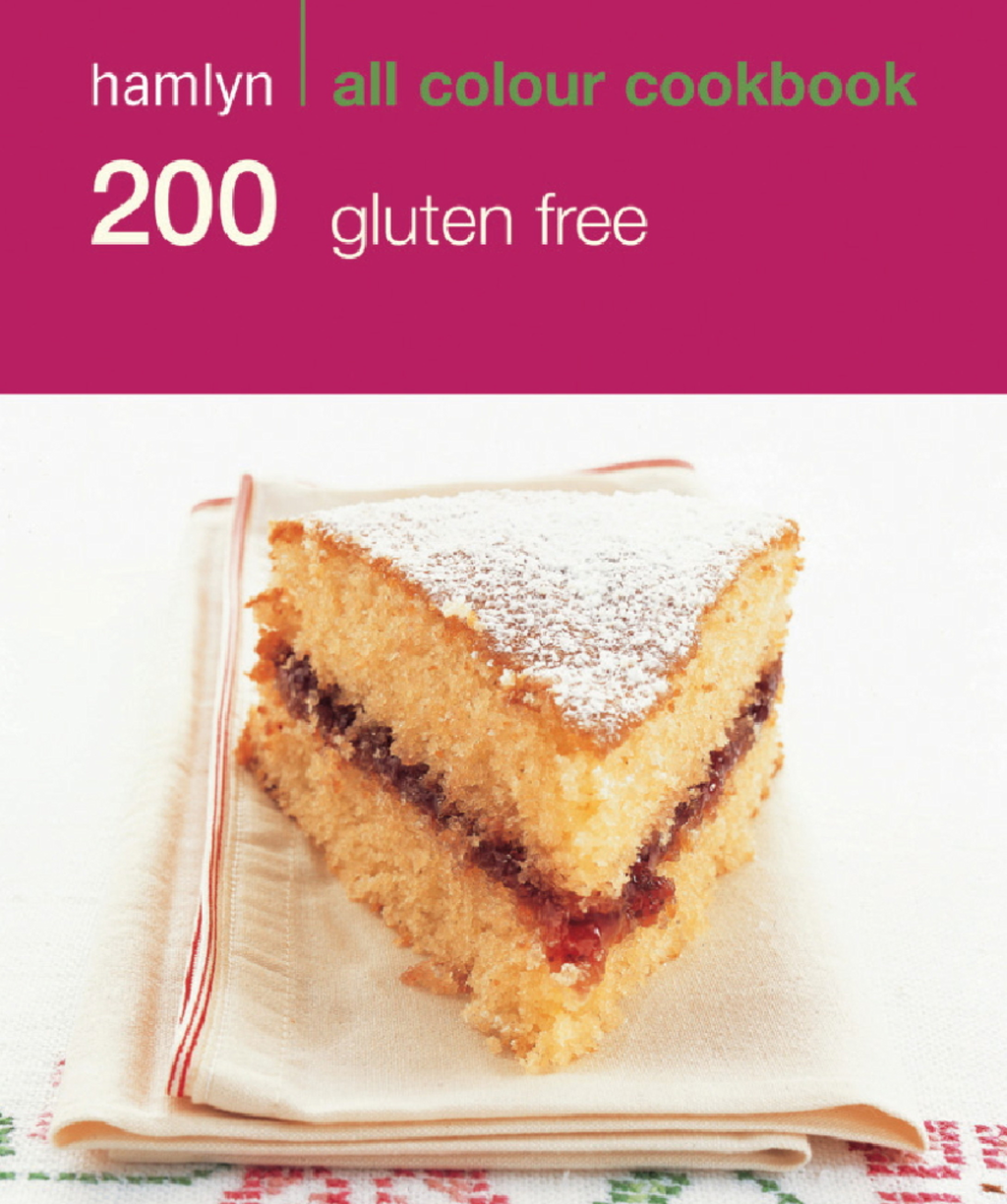 200 Gluten-Free Recipes Hamlyn All Colour Cookbook
